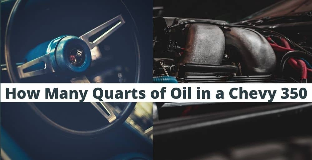 how many quarts of oil in a chevy 350